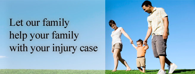 Let our family help your family with your injury case